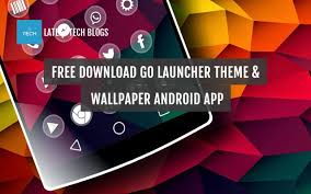 free download go launcher theme u0026 wallpaper android app latest