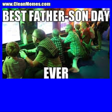 Dad And Son Meme - best father son day clean memes
