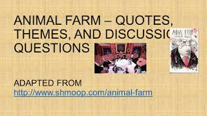 animal farm u2013 quotes themes and discussion questions adapted