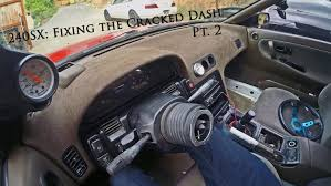 Custom 240sx Interior The 240sx How To Fix The Cracked Dash Pt 2 Youtube