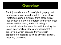 photojournalism themes by cassie cook overview photojournalism is a form of photography