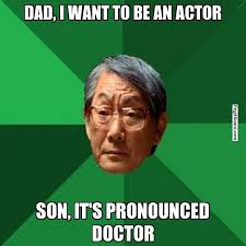 Meme Generator African Kid - dad i want to be an actor son it s pronounced doctor high