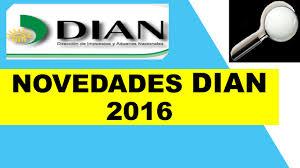 vencimientos renta personas dian 2016 dian novedades tributarias 2016 declaración renta youtube