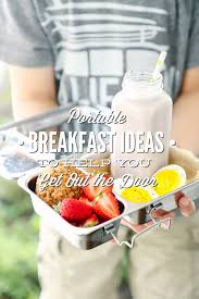 9 portable real food breakfast ideas to help you get out the