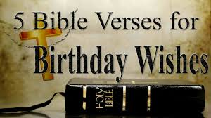 5 bible verses for birthday wishes bible verses for birthday