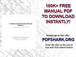 2006 hyundai elantra repair manual hyundai elantra 2006 service manual