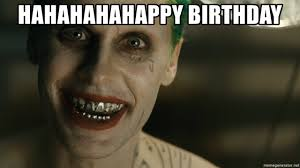 Joker Meme Generator - hahahahahappy birthday suicide squad joker meme generator
