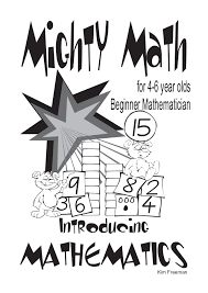 kim freeman mighty math for 4 6 year olds introducing mathematics