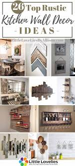 how to decorate a rustic kitchen 26 top rustic kitchen wall decor ideas that you can make in 2021