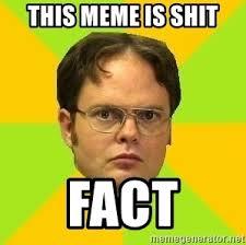Dwight Meme Generator - this meme is shit fact courage dwight meme generator