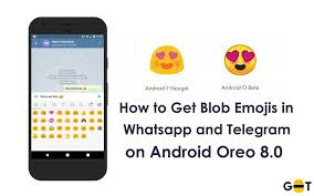 telegram for android a guide to get blob emojis in whatsapp and telegram on android oreo