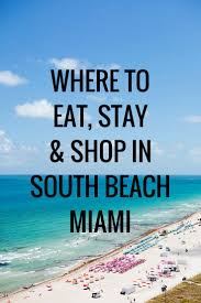 Map Of South Beach Miami by Best 25 South Beach Miami Ideas On Pinterest Miami Florida