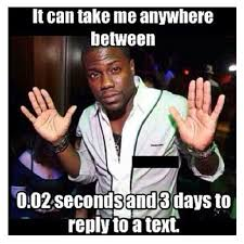 Kevin Hart Texting Meme - kevin hart so accurate up to 5 days if u haven t heard from me