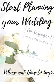 plan your wedding how to start planning your wedding with the i m engaged ecourse