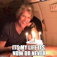 Bon Jovi Meme - it s jon s birthday imgflip