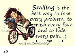 Every Meme Face - smiling is the best way to face every problem to crush every fear