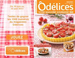 jeux de concours de cuisine gratuit jeu concours gagnez 1000 magazines odelices n 12 eté 2013 ôdélices