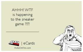 E Cards Memes - e card meme funny sneakerhead memes ecards shasha shoes