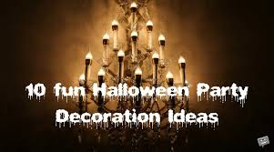 Party Chandelier Decoration 10 Halloween Decoration Ideas To Totally Scare Your Day