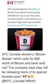 Memes Kfc - kfc canada kfc canada presents the bitcoin bucket sure we don t