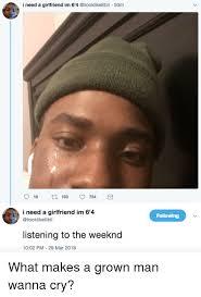 I Need A Girlfriend Meme - i need a girlfriend im 6 4 50m i need a girlfriend im 6 4 following