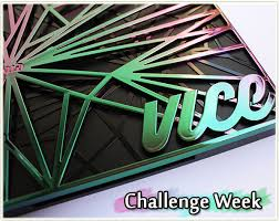 Challenge Vice Challenge Week Decay Vice 4 Makeup Your Mind