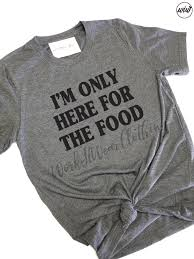 thanksgiving tshirt i m only here for the food unisex shirt thanksgiving shirt just