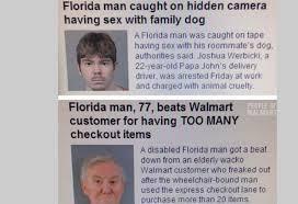 Florida Man Meme - florida man meme by lone wolf69 memedroid