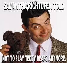 Mr Bean Memes - mr bean not to play teddy bears meme by josael281999 on deviantart