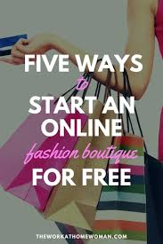 boutique online ways to start an online fashion boutique for free