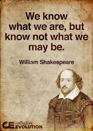 Shakespeare Lyrics Meme - william shakespeare quotes we know what we are but know not what