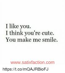 You Make Me Smile Meme - i like you i think you re cute you make me smile wwwsatixfactioncom