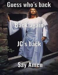 He Is Risen Meme - he is risen meme by chumbawumba memedroid
