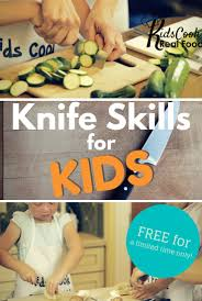 Childrens Kitchen Knives Teach Your Kids Kitchen Knife Skills With These Free Videos