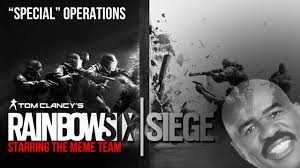 You Need To Stop Meme - rainbow six siege special operations w the meme team youtube