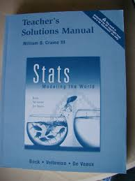 stats modeling the world teacher u0027s solutions manual william b
