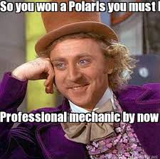 meme maker so you won a polaris you must be a professional