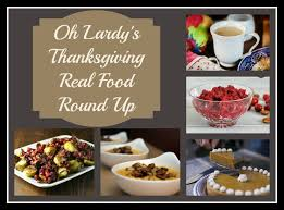 a real food thanksgiving recipes roundup oh lardy