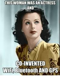 Bluetooth Meme - this woman was an actress and co invented wifi bluetooth and gps