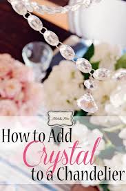How To Make A Fake Chandelier Add Crystals To Chandelier Chandelier Ideas
