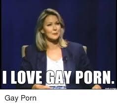 Ur Gay Meme - i love gay porn made on imgur love meme on me me
