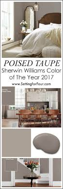 paint color of the year 2017 sherwin williams poised taupe color of the year 2017 setting for four