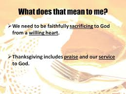 giving thanks to god thanksgiving through sacrifice thankful