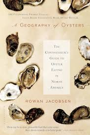 a geography of oysters the connoisseur u0027s guide to oyster eating