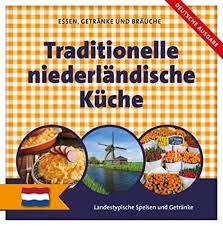 niederl ndische k che traditionelle niederländische küche landestypische speisen und