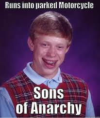 Sons Of Anarchy Meme - sons of anarchy meme runs into parked motorcycle on bingememe