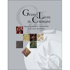 editeur livre cuisine le grand livre de cuisine d alain ducasse edition 2005 relié
