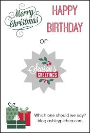 merry happy birthday or season s greetings
