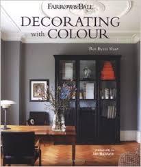 farrow u0026 ball decorating with colour ros byam shaw 9781849754231