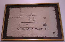 Who Made The Flag Gonzales Come And Take It Cannon The Handbook Of Texas Online